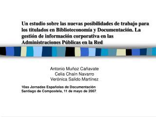 Un estudio sobre las nuevas posibilidades de trabajo para los titulados en Biblioteconom a y Documentaci n. La gesti n d