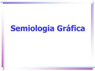 Semiologia Gr fica