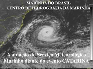 A atua  o do Servi o Meteorol gico Marinho diante do evento CATARINA