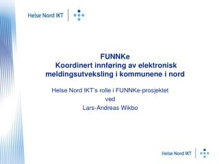 FUNNKe  Koordinert innf ring av elektronisk meldingsutveksling i kommunene i nord