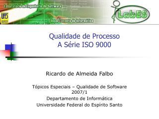 Qualidade de Processo  A S rie ISO 9000