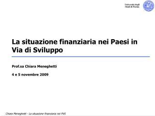 La situazione finanziaria nei Paesi in Via di Sviluppo   Prof.sa Chiara Meneghetti  4 e 5 novembre 2009