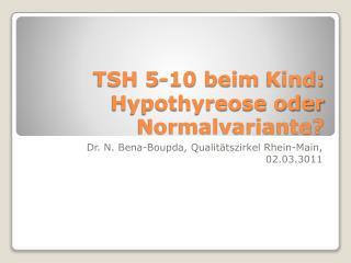 TSH 5-10 beim Kind: Hypothyreose oder Normalvariante