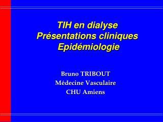 TIH en dialyse Pr sentations cliniques  Epid miologie