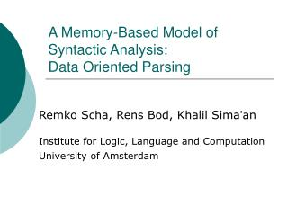 A Memory-Based Model of Syntactic Analysis:  Data Oriented Parsing