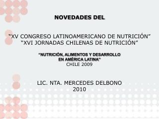 NOVEDADES DEL    XV CONGRESO LATINOAMERICANO DE NUTRICI N    XVI JORNADAS CHILENAS DE NUTRICI N    NUTRICI N, ALIMENTOS