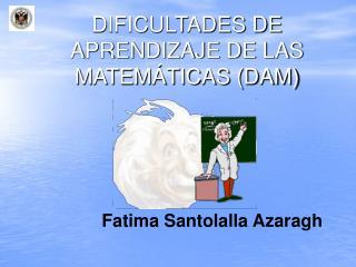 DIFICULTADES DE APRENDIZAJE DE LAS MATEM TICAS DAM