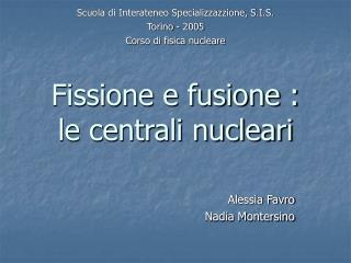 Fissione e fusione : le centrali nucleari