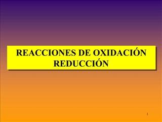REACCIONES DE OXIDACI N REDUCCI N