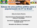 Esbo o de uma pol tica p blica para a populariza  o da CT no Brasil