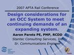 Design considerations for an OCC System to meet continuing demands of an expanding system.