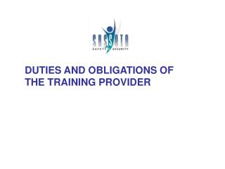 DUTIES AND OBLIGATIONS OF    THE TRAINING PROVIDER