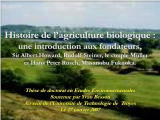 Histoire de l agriculture biologique : une introduction aux fondateurs,  Sir Albert Howard, Rudolf Steiner, le couple M
