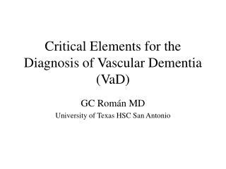 Critical Elements for the Diagnosis of Vascular Dementia VaD