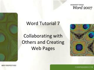 Word Tutorial 7  Collaborating with Others and Creating Web Pages
