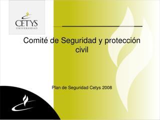 Comit  de Seguridad y protecci n civil   Plan de Seguridad Cetys 2008