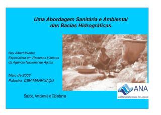 Uma Abordagem Sanit ria e Ambiental  das Bacias Hidrogr ficas
