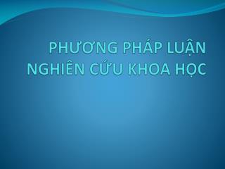 PHUONG PH P LUN NGHI N CU KHOA HC