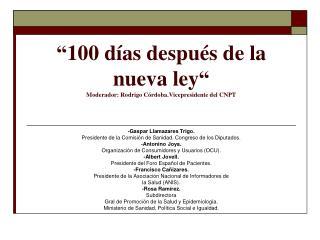 100 d as despu s de la nueva ley  Moderador: Rodrigo C rdoba.Vicepresidente del CNPT