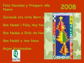 Feliz Navidad y Pr spero A o Nuevo  Zorionak eta Urte Berri On  Bon Nadal i Feli  Any Nou  Bon Nadau e Er s An Nau  Bon