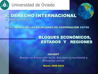 EL DERECHO INTERNACIONAL  Y COMUNITARIO   COMO MARCO DE LAS RELACIONES DE COOPERACI N ENTRE            BLOQUES ECON MICO