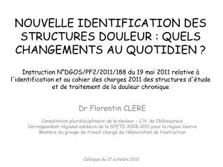 NOUVELLE IDENTIFICATION DES STRUCTURES DOULEUR : QUELS CHANGEMENTS AU QUOTIDIEN    Instruction N DGOS
