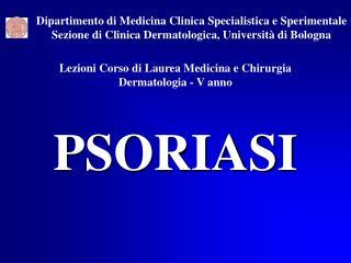 Lezioni Corso di Laurea Medicina e Chirurgia Dermatologia - V anno