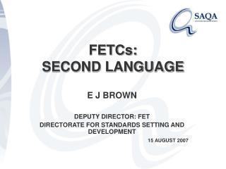 FETCs:  SECOND LANGUAGE