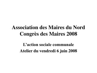 Association des Maires du Nord Congr s des Maires 2008