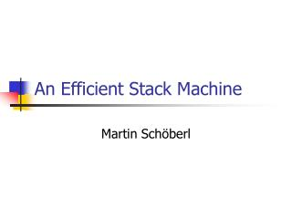 An Efficient Stack Machine