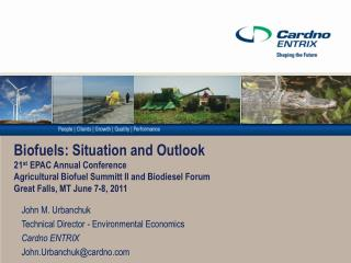 Biofuels: Situation and Outlook 21st EPAC Annual Conference Agricultural Biofuel Summitt II and Biodiesel Forum Great Fa