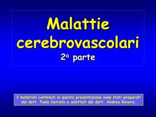Malattie cerebrovascolari 2a parte