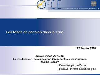 12 f vrier 2009  Journ e d  tude de l OFCE  La crise financi re, ses causes, son d roulement, ses cons quences.  Quelles