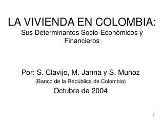 LA VIVIENDA EN COLOMBIA:   Sus Determinantes Socio-Econ micos y Financieros