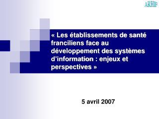 Les  tablissements de sant  franciliens face au d veloppement des syst mes d information : enjeux et perspectives