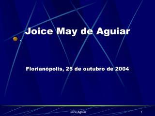 Joice May de Aguiar    Florian polis, 25 de outubro de 2004