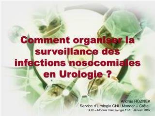 Comment organiser la surveillance des  infections nosocomiales  en Urologie