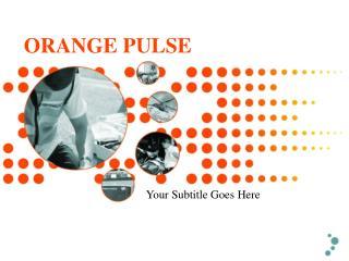 ORANGE PULSE