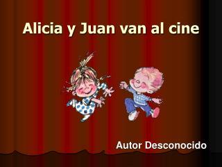 Alicia y Juan van al cine