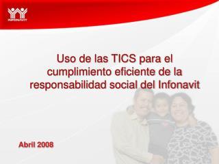 Uso de las TICS para el cumplimiento eficiente de la responsabilidad social del Infonavit