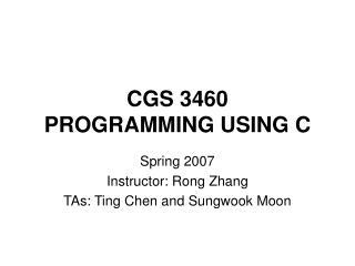 CGS 3460  PROGRAMMING USING C