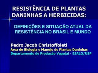 RESIST NCIA DE PLANTAS DANINHAS A HERBICIDAS:
