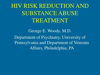 HIV RISK REDUCTION AND SUBSTANCE ABUSE TREATMENT