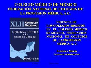 COLEGIO M DICO DE M XICO FEDERACI N NACIONAL DE COLEGIOS DE LA PROFESI N M DICA, A.C.