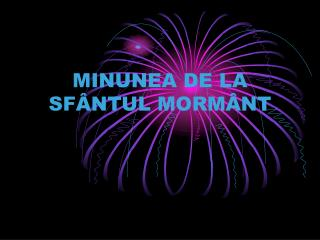 MINUNEA DE LA SF NTUL MORM NT