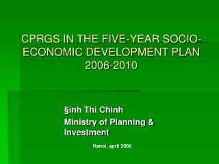 CPRGS IN THE FIVE-YEAR SOCIO-ECONOMIC DEVELOPMENT PLAN 2006-2010