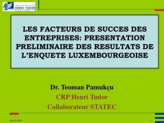 LES FACTEURS DE SUCCES DES ENTREPRISES: PRESENTATION PRELIMINAIRE DES RESULTATS DE L ENQUETE LUXEMBOURGEOISE