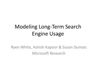 Modeling Long-Term Search Engine Usage