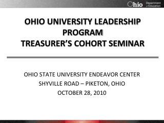 OHIO UNIVERSITY LEADERSHIP PROGRAM TREASURER S COHORT SEMINAR