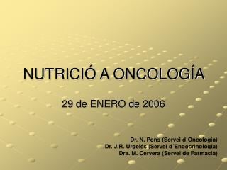 NUTRICI  A ONCOLOG A